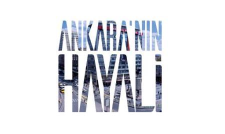ANKARA'NIN HAYALİ